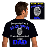 Police Officer Dad (SST-ODAD), Special Occasion, dovedesigns.com, Dove Designst-shirts, shirts, hoodies, tee shirts, t-shirt, shirts