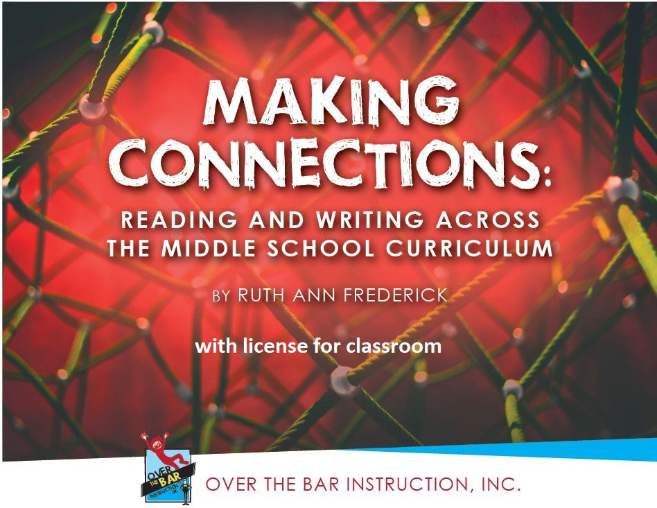 Making Connections: Reading and Writing Across the Middle School Curriculum for Classroom Use