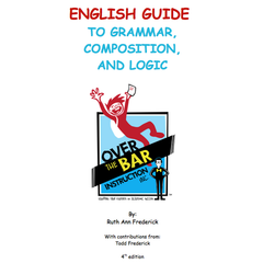 English Guide to Grammar, Composition, and Logic