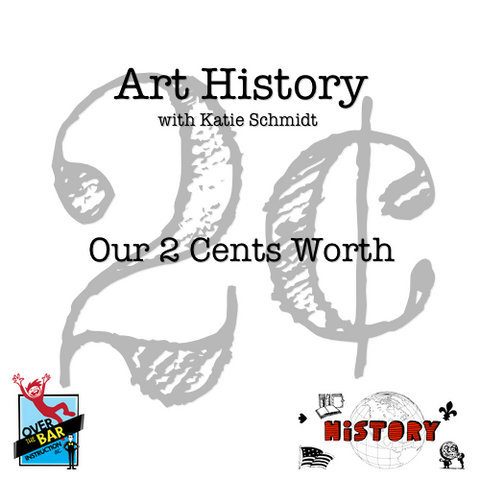Art History - Our 2 Cents Worth (The Basics)