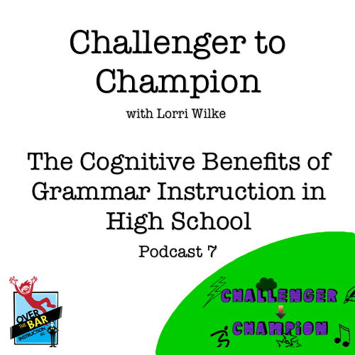 Challenger to Champion - The Cognitive Benefits of Grammar Instruction in High School