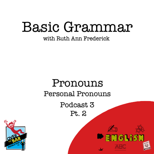 Basic Grammar - Send in the Subs! - Pronouns - Part 2