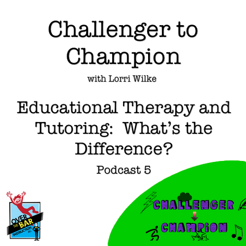 Challenger to Champion - Educational Therapy and Tutoring:  What's the Difference?