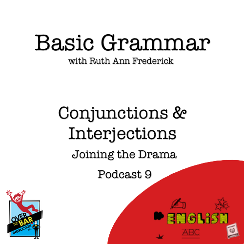 Basic Grammar - Conjunctions and Interjections: Joining the Drama