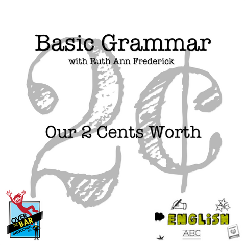 Basic Grammar - Our 2 Cents Worth
