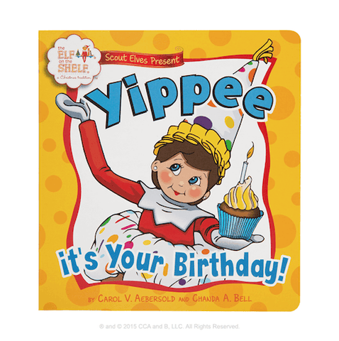 Scout Elves Present: Yippee It's Your Birthday!