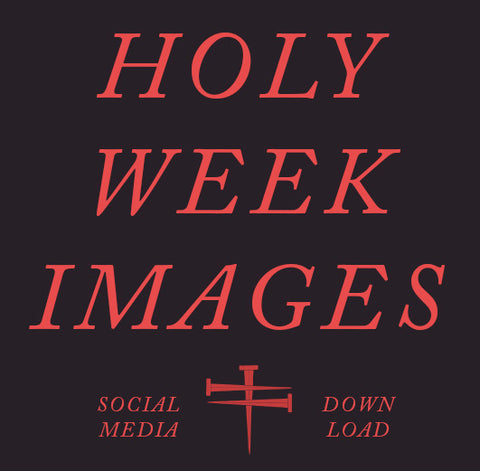 Holy Week Imagery for Social Media