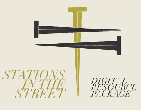Stations In the Street - Digital Resource Package