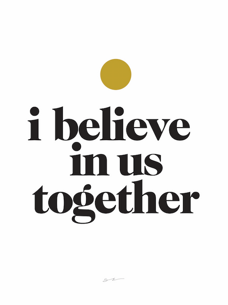 i believe in us together