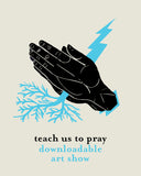 Teach Us To Pray - Downloadable Artshow
