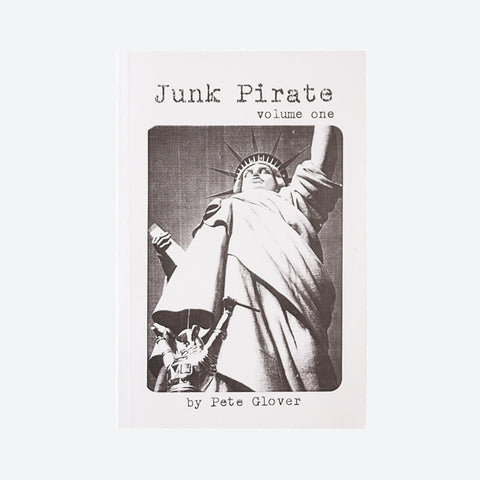 Junk Pirate Volume One by Pete Glover