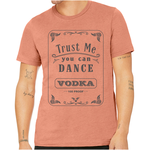 Unisex Trust Me You Can Dance Vodka T-Shirt
