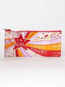 I'm a Girl. What's Your Super Power? Pencil Case