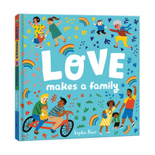 Load image into Gallery viewer, Love Makes A Family by Sophie Beer