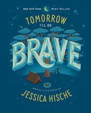 Load image into Gallery viewer, Tomorrow I'll Be Brave by Jessica Hische