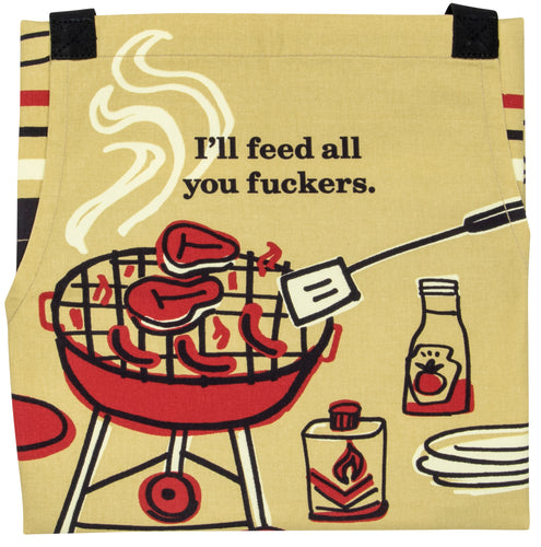 I'll Feed All You Fuckers Apron