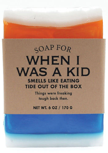 When I Was a Kid Soap