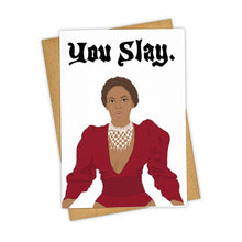 Load image into Gallery viewer, You Slay Beyonce Card