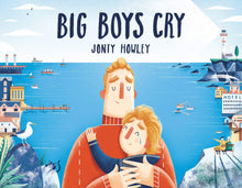 Load image into Gallery viewer, Big Boys Cry by Jonty Howley