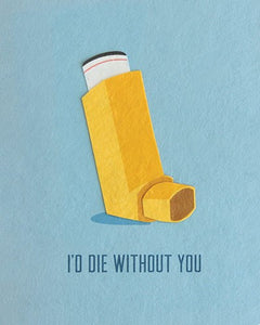 I'd Die Without You Card