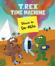 Load image into Gallery viewer, T. Rex Time Machine: Dinos in De-Nile