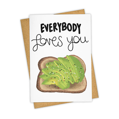 Everybody Loves You Avocado Toast Card