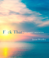 Load image into Gallery viewer, Fuck That, An Honest Meditation Book