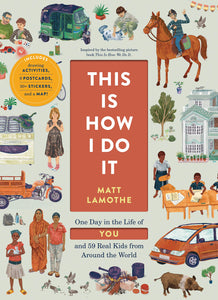 This is How I Do it, One Day in the Life of YOU by Matt Lamothe