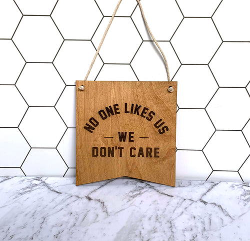 No One Likes Us Wall Hanging