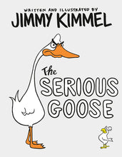 Load image into Gallery viewer, The Serious Goose by Jimmy Kimmel