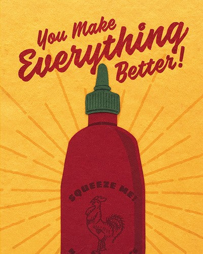 You Make Everything Better Sriracha Card