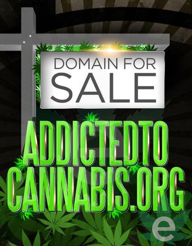 ADDICTEDTOCANNABIS.ORG , Domains & Websites - eCann, Inc., eCannabis Shop