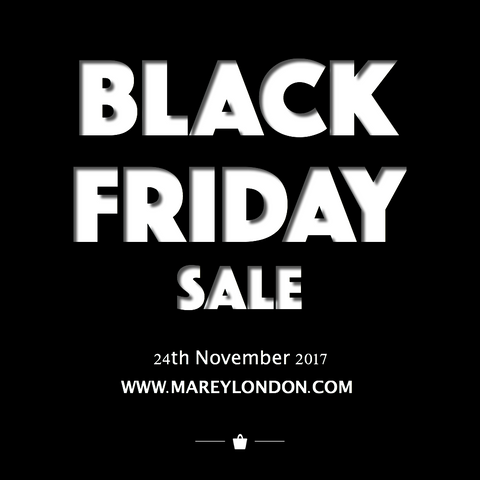 BLACK FRIDAY SALE 2017 - MAREY LONDON