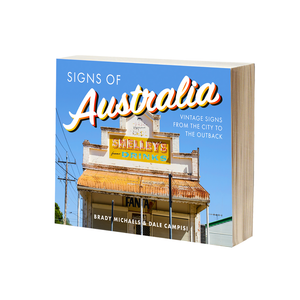 SIGNS OF AUSTRALIA: vintage signs from the city to the outback