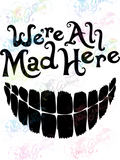 We're All Mad Here Cheshire Cat - Books - Digital Print, SVG, PNG, JPG Files