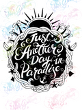 Another Day In Paradise - Humor - Digital Print, SVG, PNG, JPG Files