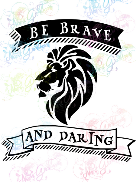 Be Brave and Daring Gryffindor - Potter - Digital Print, SVG, PNG, JPG Files