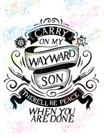 Carry On My Wayward Son Supernatural - Fandoms - Digital Print, SVG, PNG, JPG Files