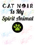Cat Noir Is My Spirit Animal - Fandoms - Digital Print, SVG, PNG, JPG Files