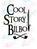 Cool Story Bilbo - LOTR - Digital Print, SVG, PNG, JPG Files
