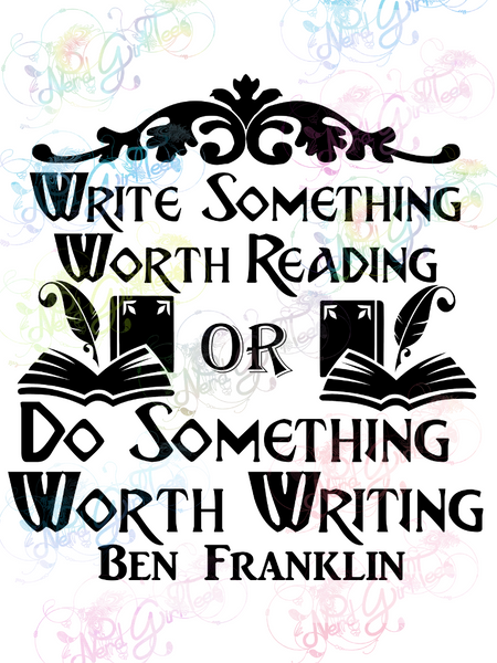 Ben Franklin - Write Something Quote - Books - Digital Print, SVG, PNG, JPG Files