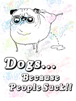 Dogs Because People Suck - Humor - Digital Print, SVG, PNG, JPG Files