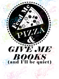 Just Feed Me Pizza and Give Me Books - Books - Digital Print, SVG, PNG, JPG Files