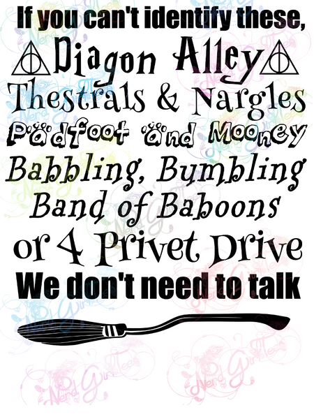 We Don't Need To Talk - Potter - Digital Print, SVG, PNG, JPG Files