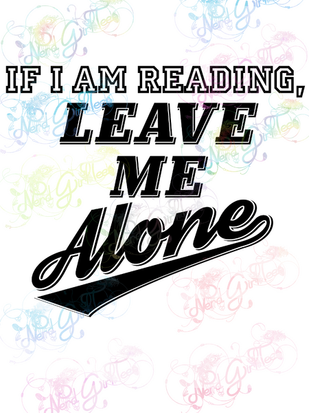If I Am Reading, Leave Me Alone - Books - Digital Print, SVG, PNG, JPG Files