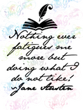 Jane Austen - Fatigues Me Quote - Books - Digital Print, SVG, PNG, JPG Files