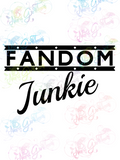 Fandom Junkie - Multi Fandom - Digital Print, SVG, PNG, JPG Files