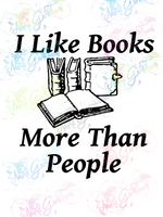 I Like Books More Than People - Books - Digital Print, SVG, PNG, JPG Files