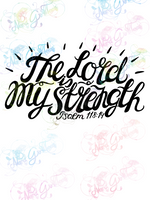 The Lord is My Strength - Christianity - Digital Print, SVG, PNG, JPG Files