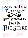 Mentally I'm In the Shire - LOTR - Digital Print, SVG, PNG, JPG Files